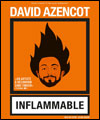 Réservation DAVID AZENCOT - INFLAMMABLE