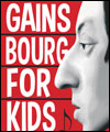 Réservation GAINSBOURG FOR KIDS