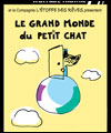 Réservation LE GRAND MONDE DU PETIT CHAT