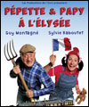 Réservation PEPETE & PAPY A L'ELYSEE