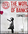 Réservation THE WORLD OF BANKSY