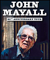 Réservation JOHN MAYALL - 85TH ANNIVERSARY TOUR