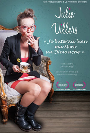 JULIE VILLERS - JE BUTERAIS BIEN THEATRE POINT-VIRGULE one man/woman show