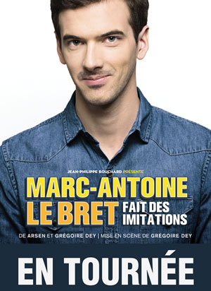 MARC-ANTOINE LE BRET Sas Le Troyes Fois Plus one man/woman show