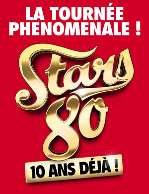 STARS 80 ZENITH D'ORLEANS concert de chanson française