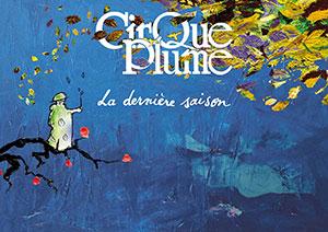 CIRQUE PLUME CHAPITEAU PARC DE PARILLY nouveau cirque