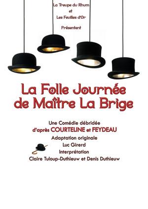 LA FOLLE JOURNEE DE MAITRE LA BRIGE Théâtre de la Cité pièce de théâtre classique