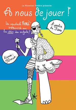 A NOUS DE JOUER ! Théâtre Essaion de Paris spectacle pour enfant