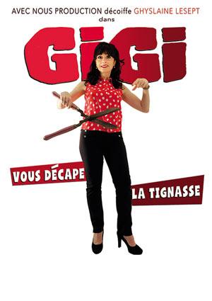 GIGI VOUS DECAPE LA TIGNASSE café théâtre de la porte d'Italie one man/woman show