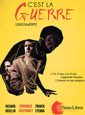 C'EST LA GUERRE Théâtre Essaion de Paris pièce de théâtre contemporain