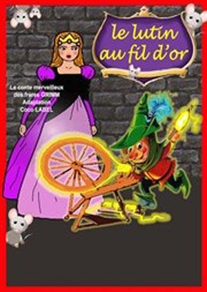 LE LUTIN AU FIL D'OR COMEDIE DE LIMOGES spectacle pour enfant