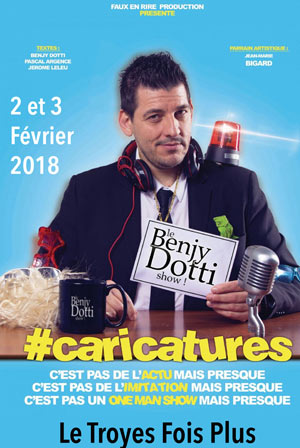 BENJY DOTTI Sas Le Troyes Fois Plus one man/woman show