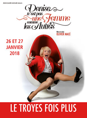DENISE Sas Le Troyes Fois Plus one man/woman show