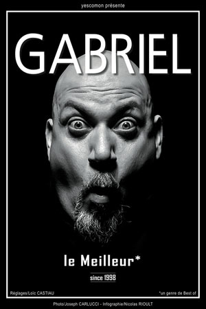 Plus d'infos sur l'évènement GABRIEL DANS LE MEILLEUR