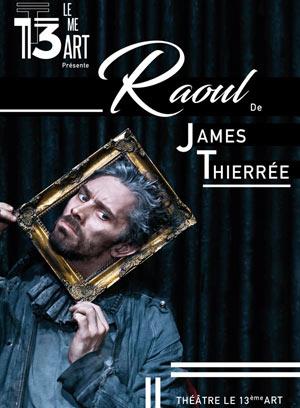 Plus d'infos sur l'évènement RAOUL - JAMES THIERREE