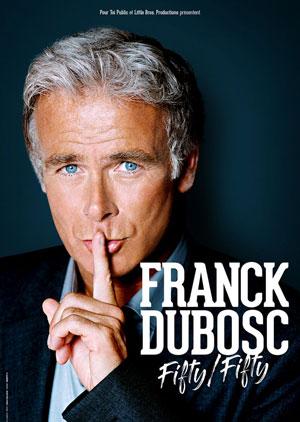 FRANCK DUBOSC LE CUBE - PARC DES EXPOS one man/woman show