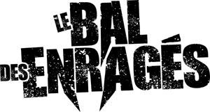 Plus d'infos sur l'évènement LE BAL DES ENRAGES, TAGADA JONES,