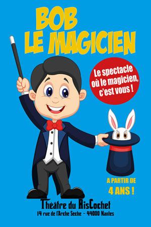 BOB LE MAGICIEN THEATRE DU RISCOCHET NANTAIS spectacle pour enfant