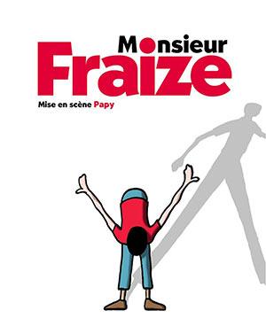 MONSIEUR FRAIZE L'européen one man/woman show