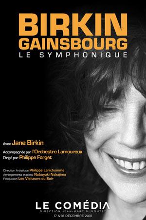 BIRKIN GAINSBOURG LE SYMPHONIQUE LE COMEDIA - THEATRE LIBRE concert de chanson française