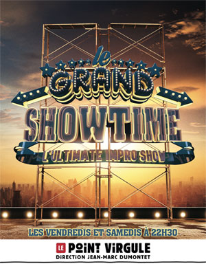 LE GRAND SHOWTIME THEATRE POINT-VIRGULE one man/woman show