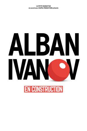 Plus d'infos sur l'évènement ALBAN IVANOV DANS EN CONSTRUCTION