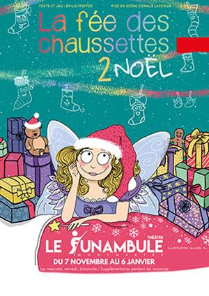 LA FEE DES CHAUSSETTES 2...NOEL LE FUNAMBULE-MONTMARTRE pièce de théâtre pour enfant
