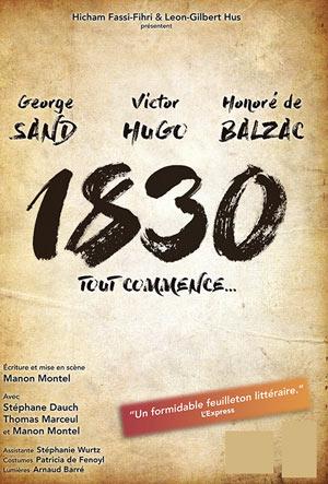 1830 SAND HUGO BALZAC TOUT COMMENCE Théâtre Essaion de Paris pièce de théâtre contemporain
