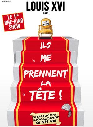 Plus d'infos sur l'évènement LOUIS XVI : ILS ME PRENNENT LA TETE