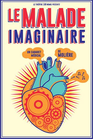LE MALADE IMAGINAIRE THEATRE 100 NOMS pièce de théâtre classique