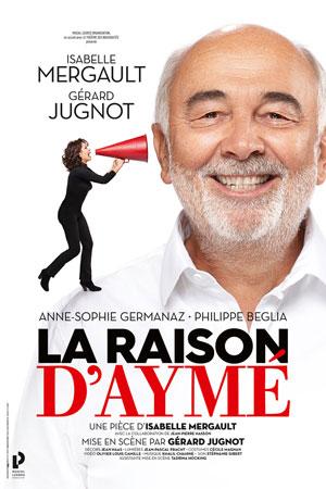 Plus d'infos sur l'évènement LA RAISON D'AYME