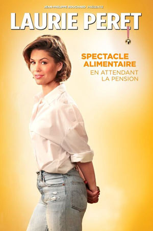 LAURIE PERET -SPECTACLE ALIMENTAIRE LA NOUVELLE COMEDIE GALLIEN one man/woman show