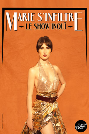 MARIE S'INFILTRE THEATRE LE COLBERT one man/woman show