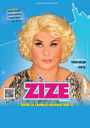 Plus d'infos sur l'évènement ZIZE DANS LA FAMILLE MAMMA MIA !