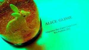 ALICE GLISSE THEATRE CLOCHARDS CELESTES pièce de théâtre musical