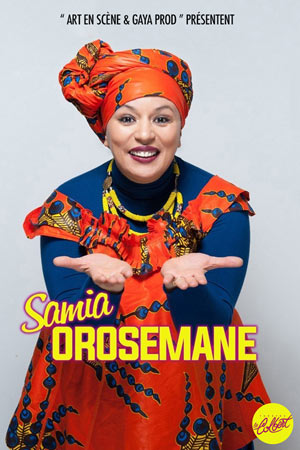 SAMIA OROSEMANE THEATRE LE COLBERT one man/woman show