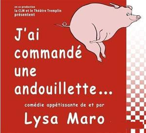 J'AI COMMANDE UNE ANDOUILLETTE Le Quai du Rire one man/woman show