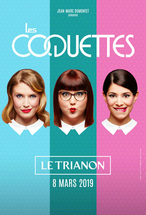 LES COQUETTES Le Trianon one man/woman show