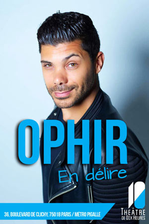 OPHIR EN DELIRE LE BOUI BOUI one man/woman show