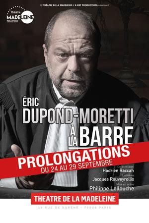ERIC DUPOND-MORETTI À LA BARRE Théâtre De La Madeleine one man/woman show