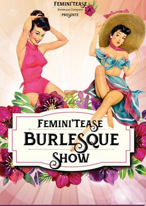 Plus d'infos sur l'évènement FEMINI TEASE BURLESQUE