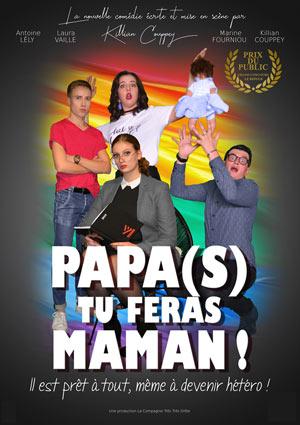 Plus d'infos sur l'évènement PAPA(S) TU FERAS MAMAN !