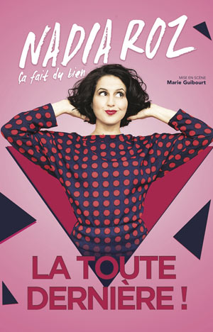 NADIA ROZ Sas Le Troyes Fois Plus one man/woman show