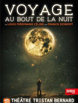 VOYAGE AU BOUT DE LA NUIT Théâtre Tristan Bernard one man/woman show