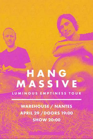 Plus d'infos sur l'évènement HANG MASSIVE - WAREHOUSE NANTES