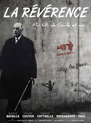 LA REVERENCE-MAI 68 DE GAULLE & MOI Espace Comédia pièce de théâtre contemporain