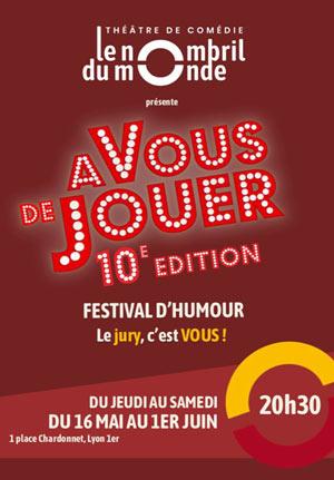 A VOUS DE JOUER 2019 THEATRE LE NOMBRIL DU MONDE one man/woman show