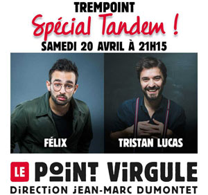 TREMPOINT SPECIAL TANDEM THEATRE POINT-VIRGULE one man/woman show