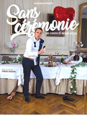 SANS CEREMONIE DE MICKAEL BIECHE LE COMPLEXE spectacle de café-théâtre