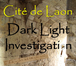 DARK LIGHT INVESTIGATION CITÉ MÉDIÉVALE DE LAON visite guidée